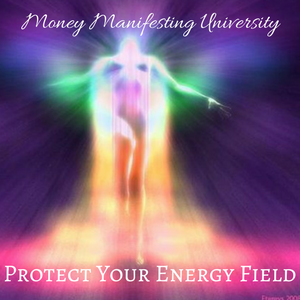 MMU How To Protect Your Energy Field